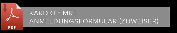 Kardio MRT Anmeldungsformular Zuweiser zum Downloaden